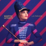 Maryse Letarte - La Parade - copie